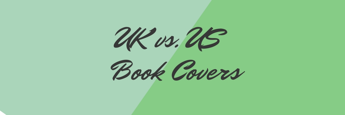 UK vs. US book covers: Who does it better?