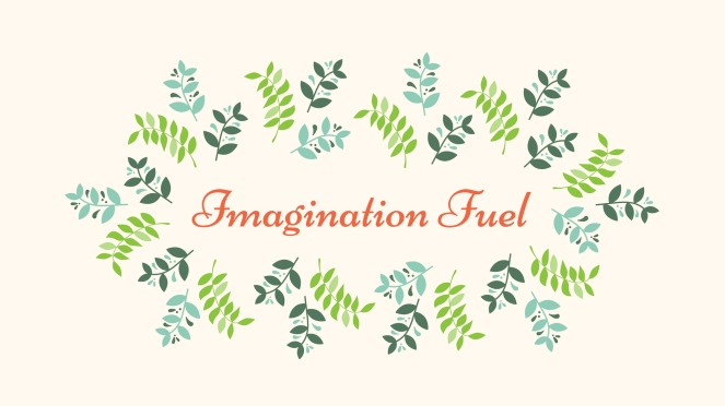 imagination-fuel