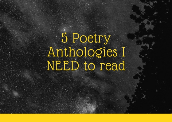 5 Poetry Anthologies I NEED to read