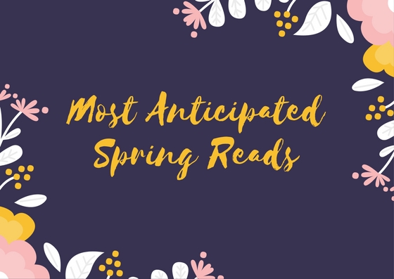 Most Anticipated Spring Reads
