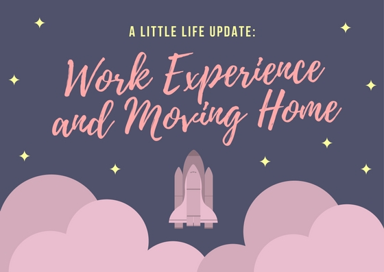 Work Experience and Moving Home