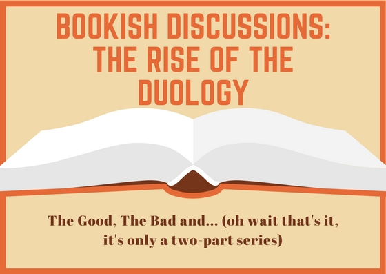 Bookish Discussions- The Rise of the Duology