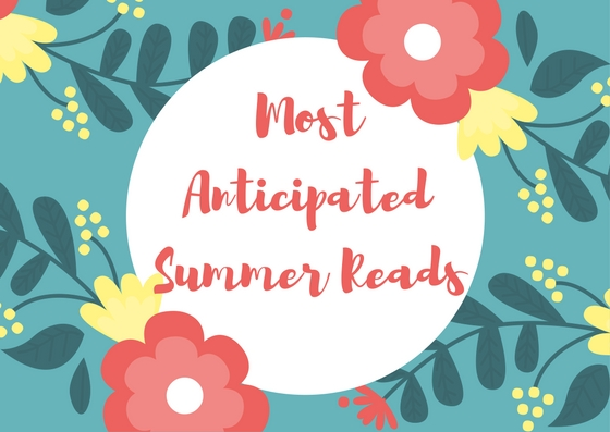 Most Anticipated Summer Reads