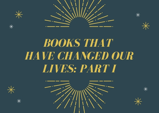 Books that have changed our lives part I