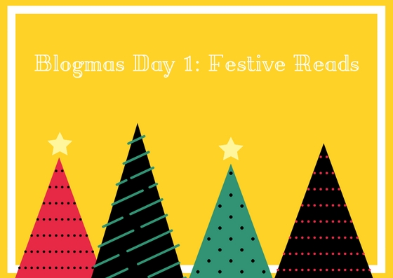 Blogmas Day 1_ Festive Reads