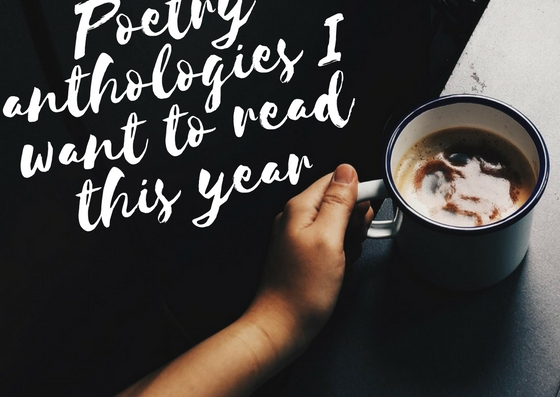 Poetry anthologies I want to read this year