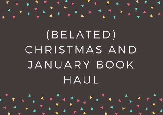 (Belated) Christmas and january book haul