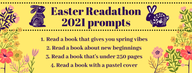 Banner with the readathon prompts listed. Prompt 1: Read a book that gives you spring vibes. Prompt 2: Read a book about new beginnings. Prompt 3: Read a book that's under 250 pages. Prompt 4: Read a book with a pastel cover.
